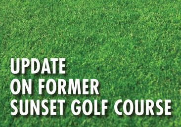Update on Sunset Golf Course Property